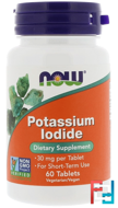 Potassium Iodide, 30 mg, Now Foods, 60 Tablets